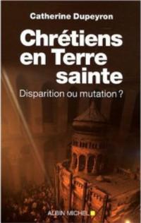 Chrétiens en Terre sainte - disparition ou mutation ?